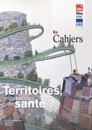 Territoires, incubateurs de santé ?, Les Cahiers de l IAU îdF n° 170-171, septembre 2014