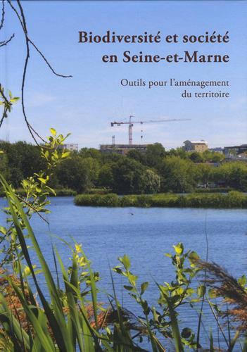 Fanny Guillet, Richard Raymond & Olivier Renault (coord.), Biodiversité et sociétés en Seine-et-Marne, Département de Seine-et-Marne, 2015