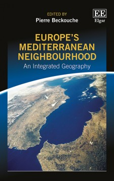 Pierre Beckouche (dir.), Europe s Mediterranean Neighbourhood. An Integrated Geography, Edward Elgar Publishing, 2017